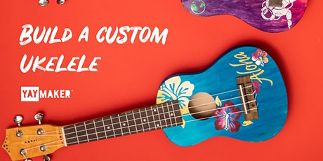 Virtual: Custom Ukulele Making and Sip party tickets