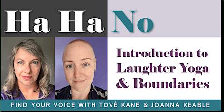 Ha Ha No - Introduction to Laughter Yoga & Boundaries tickets