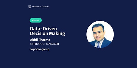 Webinar: Data-Driven Decision Making by Expedia Sr PM tickets