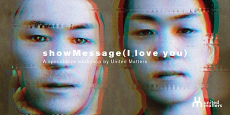 showMessage(I love you) Speculative Workshop tickets