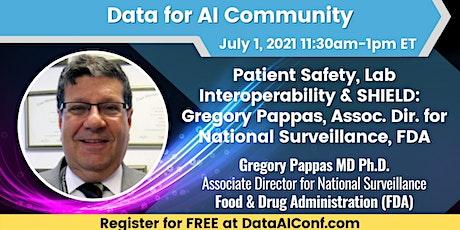 Patient Safety, Lab Interoperability, & SHIELD with Gregory Pappas, FDA biglietti