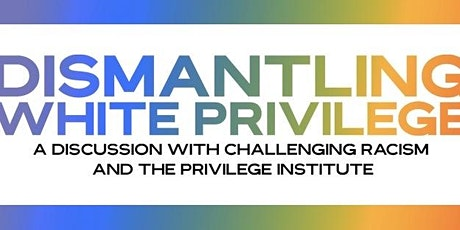 Dismantling White Privilege: A Discussion tickets