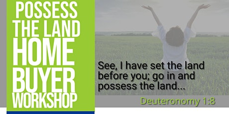 Possess the Land Home Buyer Workshop tickets