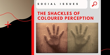 Online Roadshow: The Shackles of Coloured Perception Tickets