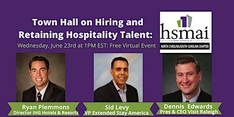 HSMAI Carolinas Virtual Town Hall on Hiring & Retaining Hospitality Talent tickets