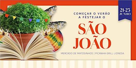 Começar o Verão, a Festejar o S. João   Mercado de Matosinhos bilhetes