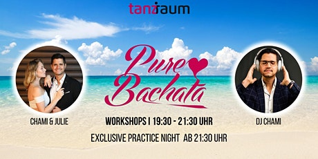 Pure Bachata Exclusice Practice Night I Workshops Chami & Julie I DJ  Chami Tickets