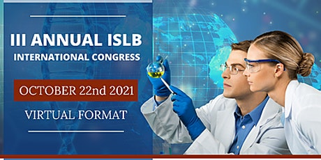 III ANNUAL CONGRESS LIQUID BIOPSY ISLB - 2021 - VIRTUAL FORMAT tickets