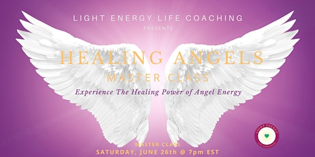 HEALING ANGELS - Experience The Healing Power of Angel Energy tickets