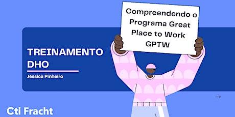 Compreendendo o Programa Great Place to Work  GPTW ingressos