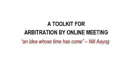 A TOOLKIT FOR ARBITRATION BY ONLINE MEETING tickets