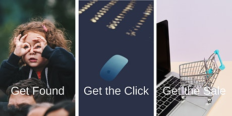 Get Found * Get the Click * Get the Sale - Website Reviews tickets