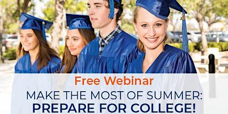 Futures Academy Presents a Free Webinar - Make the Most of Summer: Prepare tickets