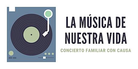 LA MÚSICA DE NUESTRA VIDA - Concierto Familiar con Causa entradas