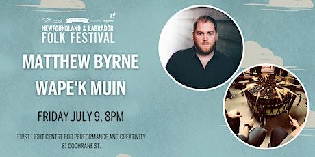The NL Folk Festival presents Matthew Byrne tickets