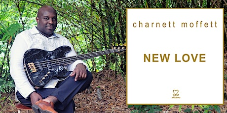 CHARNETT MOFFETT TRIO: NEW LOVE Release Concert LIVE-STREAMING from YOSHI'S Tickets