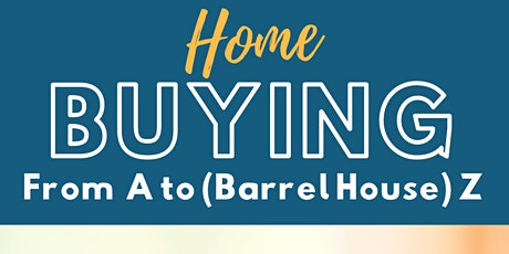 Home Buying from A to (Barrel House) Z tickets