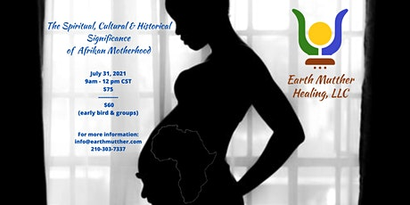 The Spiritual, Cultural and Historical Significance of Afrikan Motherhood tickets