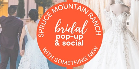 Spruce Mountain Ranch Bridal Pop-up & Social with Something NEW tickets
