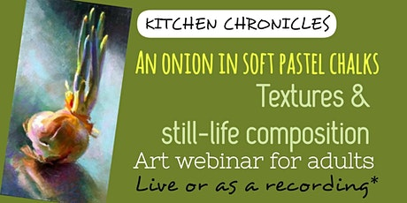 Painting Webinar for Adults - an Onion in Soft Pastel Chalks tickets