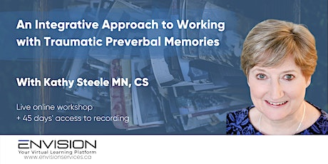 An Integrative Approach to Working with Traumatic Preverbal Memories tickets