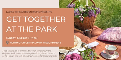 Get Together at The Park - Casual  event presented by Ladies Wine & Design tickets