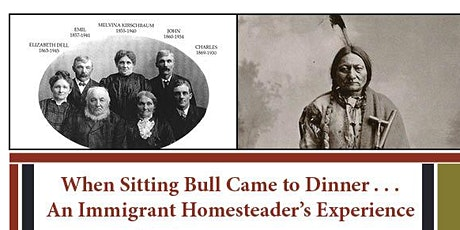 When Sitting Bull Came to Dinner...An Immigrant Homesteader's Experience tickets