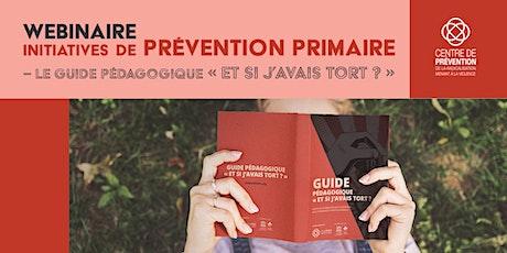 Initiative de prévention primaire-le guide pédagogique: Et si j'avais tort? billets