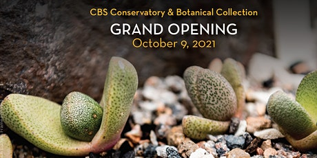 CBS Conservatory & Botanical Collection Grand Opening Celebration tickets