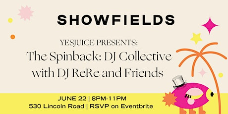 The Spin Back: DJ Collective presented by YesJulz and DJ ReRe tickets