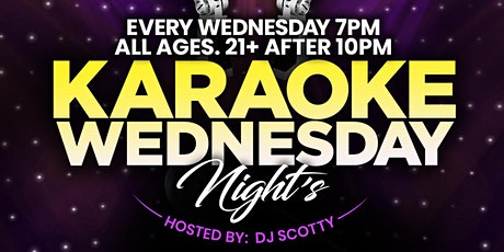 Karaoke Wednesday!  **Now Starts at 7:00pm**  FREE! tickets