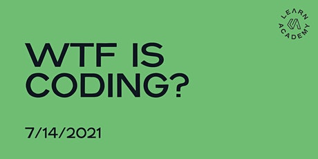 WTF is Coding? and How To Launch Into a Coding Career (Remotely) tickets