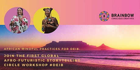African Mindful practices for DEIB: Afro-Futuristic Storytelling Circle tickets