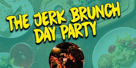 The Jerk Brunch and Day Party tickets