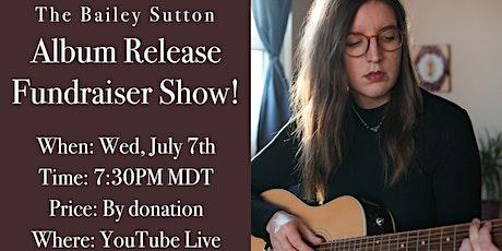 The Bailey Sutton Album Fundraiser Show! tickets