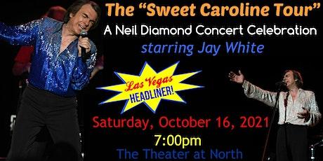 "The ""Sweet Caroline Tour"" – A Neil Diamond Concert Celebration tickets"