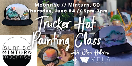 Trucker Hat Painting Class at Moonrise tickets