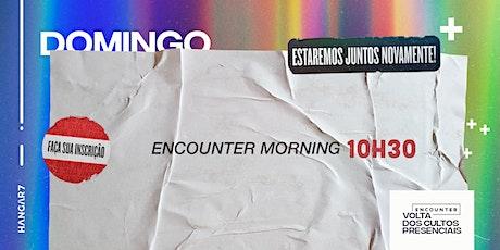 Encounter Morning | 10h30 - 20/06/2021 ingressos