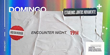 Encounter Night | 19h - 20/06/2021 ingressos