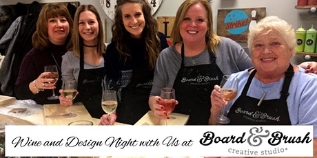 Wine and Design Night at Board & Brush tickets