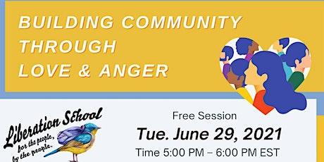 Building Community Through Love & Anger * Construir una comunidad a... boletos