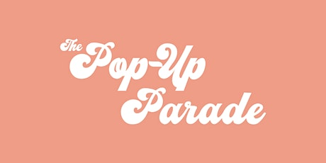 The Pop-Up Parade tickets