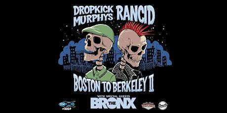 "Dropkick Murphys and Rancid ""Boston to Berkeley II"" tickets"