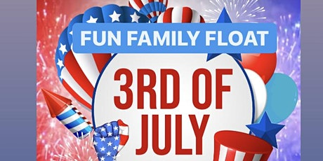 Fun Family Float 3rd of July tickets