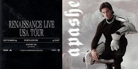 APASHE RENAISSANCE LIVE TOUR tickets