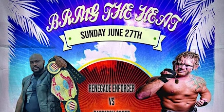 Bring the Heat - Live Pro Wrestling tickets