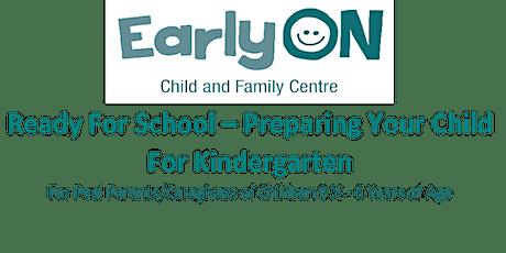 Ready For School - Preparing Your Child For Kindergarten tickets
