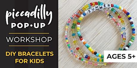 DIY Kids Bracelet Workshop • $10 Per Bracelet tickets