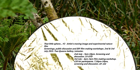 That little sphere... #2 part 2 DIY Nature film workshops - all welcome : ) tickets