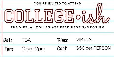 COLLEGE-ish : The Virtual Collegiate Readiness Symposium tickets